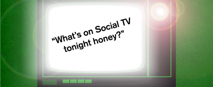 You Know The 3 Fundamentals of Social TV, Right?